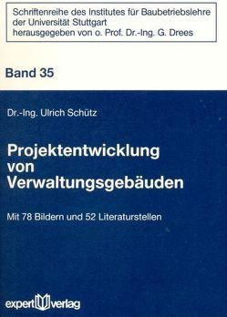 Projektentwicklung von Verwaltungsgebäuden von Schütz,  Ulrich