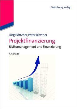 Projektfinanzierung von Blattner,  Peter, Böttcher,  Jörg
