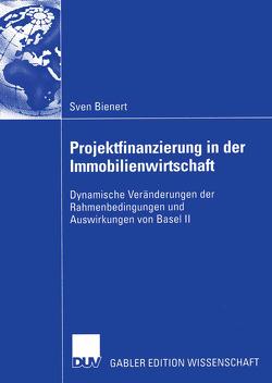 Projektfinanzierung in der Immobilienwirtschaft von Bienert,  Sven, Francke,  Prof. Dr. Dr. h.c. Hans-Hermann