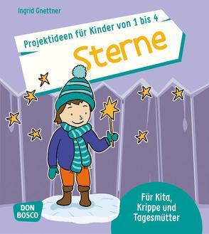 Projektideen für Kinder von 1 bis 4: Sterne von Gnettner,  Ingrid