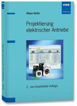 Drive Design – Projektierung elektrischer Antriebe von Hofer,  Klaus