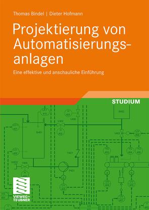 Projektierung von Automatisierungsanlagen von Bindel,  Thomas, Hofmann,  Dieter