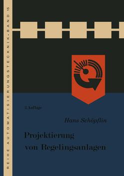 Projektierung von Regelungsanlagen von Schöpflin,  Hans