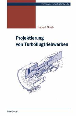 Projektierung von Turboflugtriebwerken von Grieb,  Hubert
