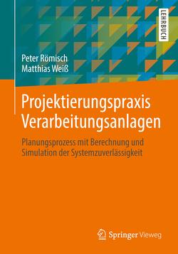 Projektierungspraxis Verarbeitungsanlagen von Römisch,  Peter, Weiß,  Matthias