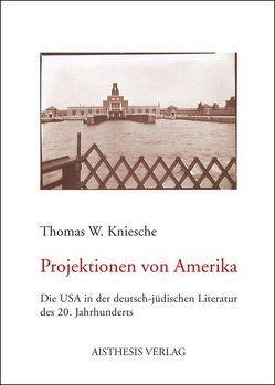 Projektionen von Amerika von Kniesche,  Thomas W