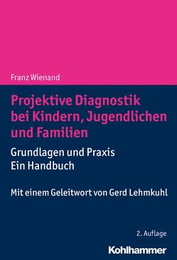 Projektive Diagnostik bei Kindern, Jugendlichen und Familien von Guenter,  Michael, Meyer-Enders,  Gabriele, Wienand,  Franz, Wienand,  Monika