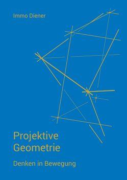 Projektive Geometrie von Diener,  Immo