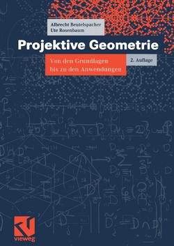 Projektive Geometrie von Beutelspacher,  Albrecht, Rosenbaum,  Ute