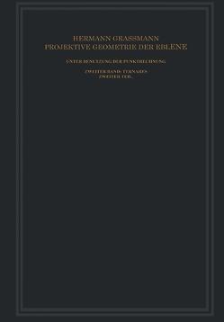 Projektive Geometrie der Ebene Unter Benutzung der Punktrechnung Dargestellt von Grassmann,  Hermann
