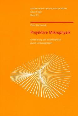 Projektive Mikrophysik von Gschwind,  Peter