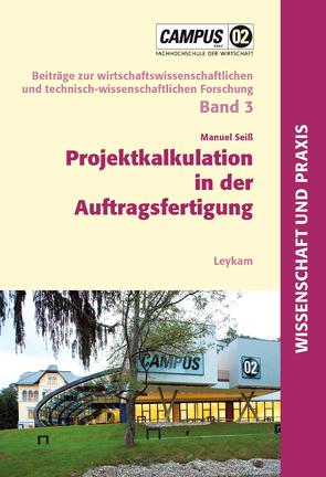 Projektkalkulation in der Auftragsfertigung von Seiß,  Manuel