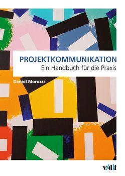 Projektkommunikation von Morozzi,  Daniel