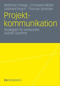 Projektkommunikation von Freitag,  Matthias, Müller,  Christiane, Rusch,  Gebhard, Spreitzer,  Thomas