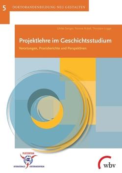 Projektlehre im Geschichtsstudium von Logge,  Thorsten, Robel,  Yvonne, Senger,  Ulrike