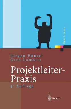 Projektleiter-Praxis von Hansel,  Jürgen, Lomnitz,  Gero