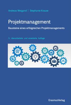 Projektmanagement von Krause,  Stephanie, Weigand,  Andreas