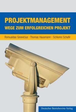 Projektmanagement von Ginevicius,  Romualdas, Hausmann,  Thomas, Schafir,  Schlomo
