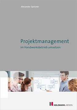Projektmanagement von Spitzner,  Alexander