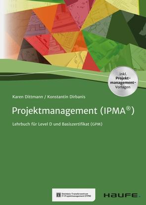 Projektmanagement (IPMA®) von Dirbanis,  Konstantin, Dittmann,  Karen