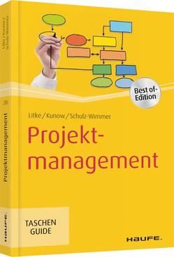 Projektmanagement von Kunow,  Ilonka, Litke,  Hans-D., Schulz-Wimmer,  Heinz