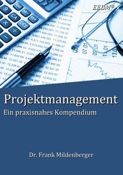 Projektmanagement von Mildenberger,  Frank