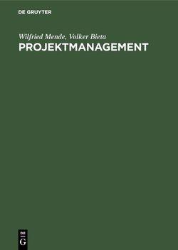 Projektmanagement von Bieta,  Volker, Mende,  Wilfried