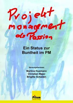 Projektmanagement als Passion von Huemann,  Martina, Majer,  Christian, Schaden,  Brigitte