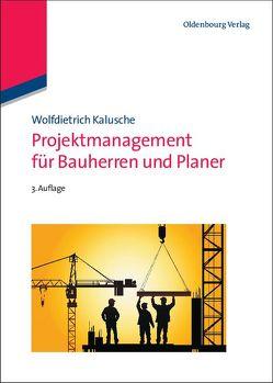 Projektmanagement für Bauherren und Planer von Kalusche,  Wolfdietrich