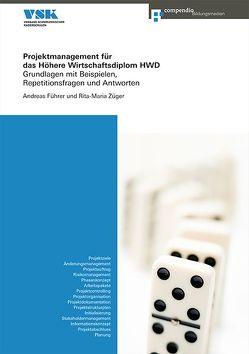 Projektmanagement für das Höhere Wirtschaftsdiplom HWD von Führer,  Andreas, Züger Conrad,  Rita-Maria