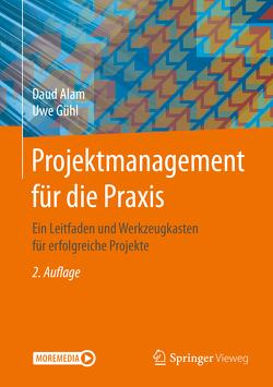 Projektmanagement für die Praxis von Alam,  Daud, Gühl,  Uwe