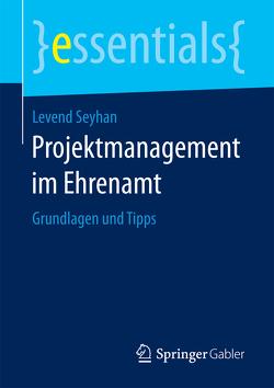 Projektmanagement im Ehrenamt von Seyhan,  Levend