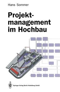 Projektmanagement im Hochbau von Sommer,  Hans