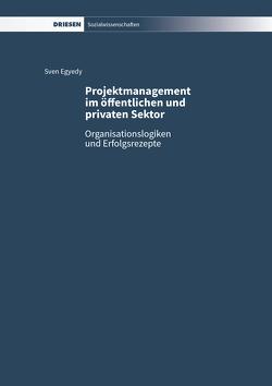 Projektmanagement im öffentlichen und privaten Sektor von Egyedy,  Sven