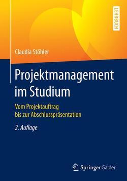 Projektmanagement im Studium von Stöhler,  Claudia
