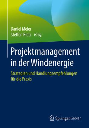 Projektmanagement in der Windenergie von Meier,  Daniel, Rietz,  Steffen