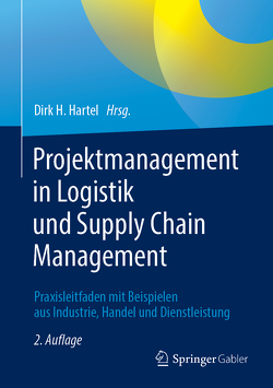 Projektmanagement in Logistik und Supply Chain Management von Hartel,  Dirk H.