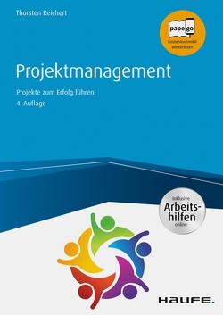 Projektmanagement – inkl. Arbeitshilfen online von Reichert,  Thorsten