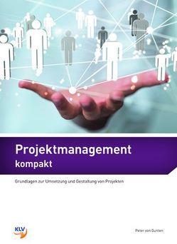 Projektmanagement kompakt von von Gunten,  Peter
