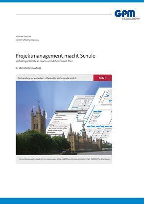 Projektmanagement macht Schule – Selbstorganisiertes Lernen und Arbeiten mit Plan