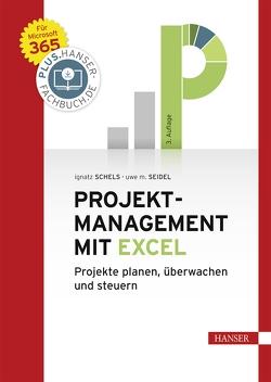 Projektmanagement mit Excel von Schels,  Ignatz, Seidel,  Uwe M.