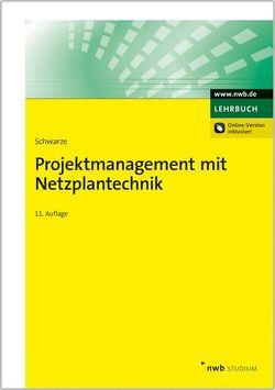Projektmanagement mit Netzplantechnik von Schwarze,  Jochen