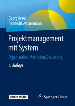 Projektmanagement mit System von Kraus,  Georg, Westermann,  Reinhold