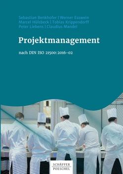 Projektmanagement nach DIN ISO 21500:2016-02 von Benkhofer,  Sebastian, Esswein,  Werner, Hülsbeck,  Marcel, Krippendorff,  Tobias, Liebens,  Peter, Mandel,  Claudius