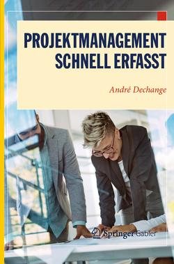 Projektmanagement – Schnell erfasst von Dechange,  André