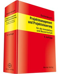Projektmanagement und Projektsteuerung von Eschenbruch,  Prof. Dr. Klaus