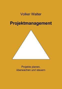 Projektmanagment von Walter,  Volker