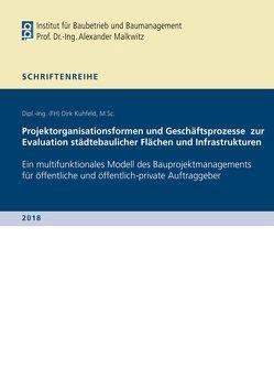 Projektorganisationsformen und Geschäftsprozesse zur Evaluation städtebaulicher Flächen und Infrastrukturen von Kuhfeld,  Dirk