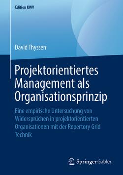 Projektorientiertes Management als Organisationsprinzip von Thyssen,  David