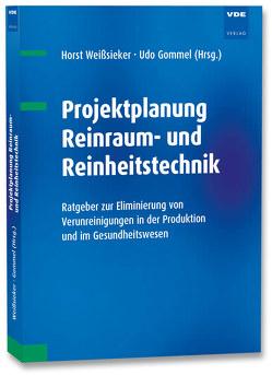 Projektplanung Reinraum- und Reinheitstechnik von Gommel,  Udo, Kriegel,  Martin, Weißsieker,  Horst